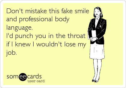 Fake smile and professional body language – LOL