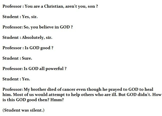 "Awesome. Does the ""Einstein and the professor"" story  prove that God exists?"