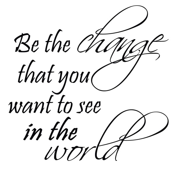 Be The Change -   Graduation quotes